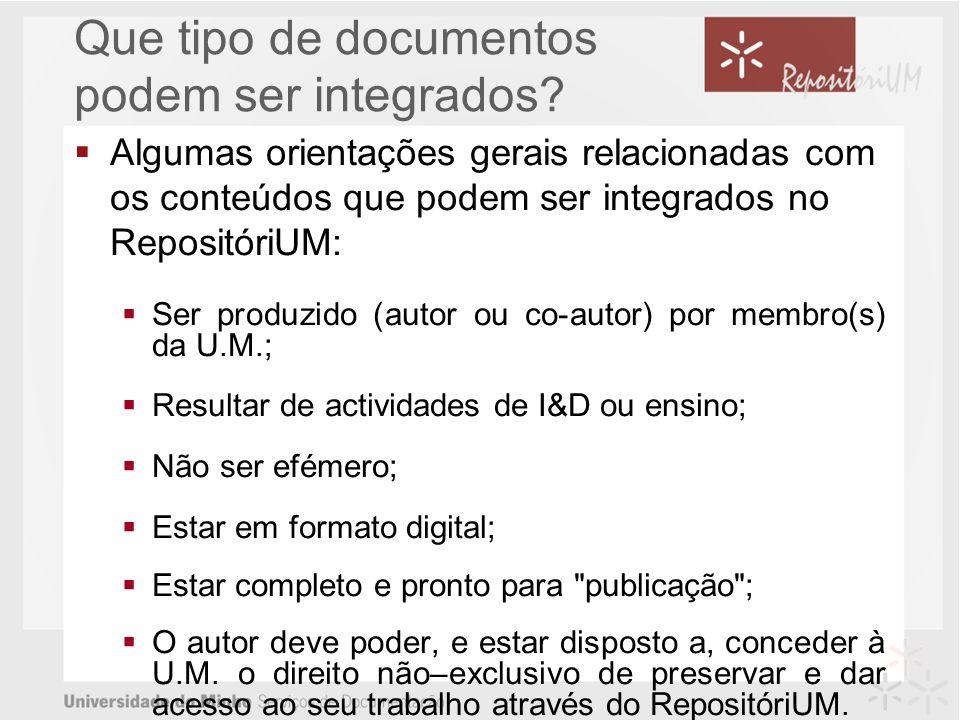 Algumas orientações gerais relacionadas com os conteúdos que podem ser integrados no RepositóriUM: Ser produzido (autor ou co-autor) por membro(s) da