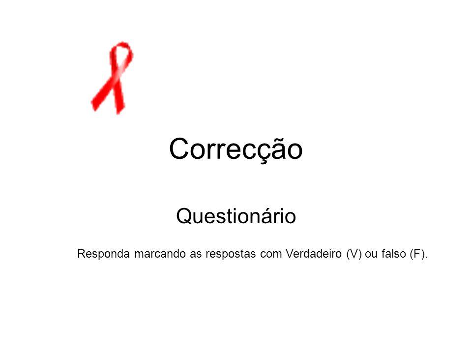 Correcção Questionário Responda marcando as respostas com Verdadeiro (V) ou falso (F).