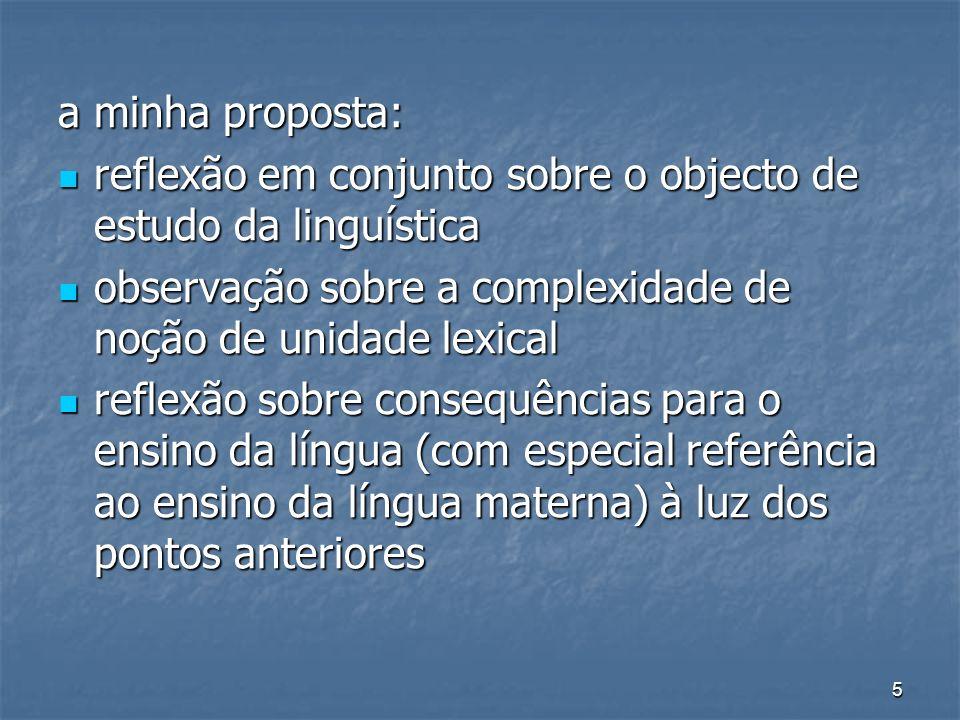 5 a minha proposta: reflexão em conjunto sobre o objecto de estudo da linguística reflexão em conjunto sobre o objecto de estudo da linguística observ