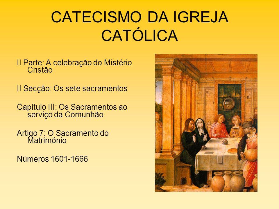 CATECISMO DA IGREJA CATÓLICA II Parte: A celebração do Mistério Cristão II Secção: Os sete sacramentos Capítulo III: Os Sacramentos ao serviço da Comu