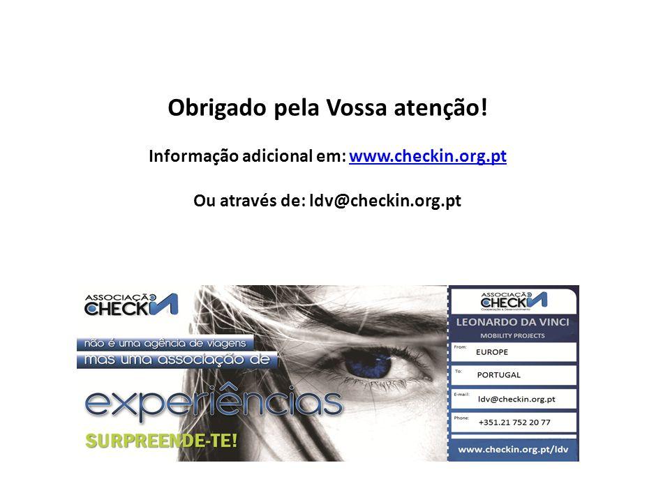 Obrigado pela Vossa atenção! Informação adicional em: www.checkin.org.ptwww.checkin.org.pt Ou através de: ldv@checkin.org.pt