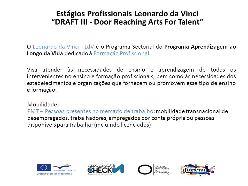 O Leonardo da Vinci - LdV é o Programa Sectorial do Programa Aprendizagem ao Longo da Vida dedicado à Formação Profissional. Visa atender às necessida
