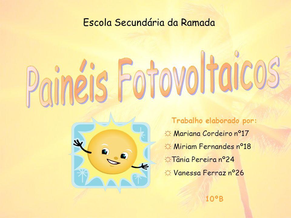 Escola Secundária da Ramada Trabalho elaborado por: Mariana Cordeiro nº17 Miriam Fernandes nº18 Tânia Pereira nº24 Vanessa Ferraz nº26 10ºB