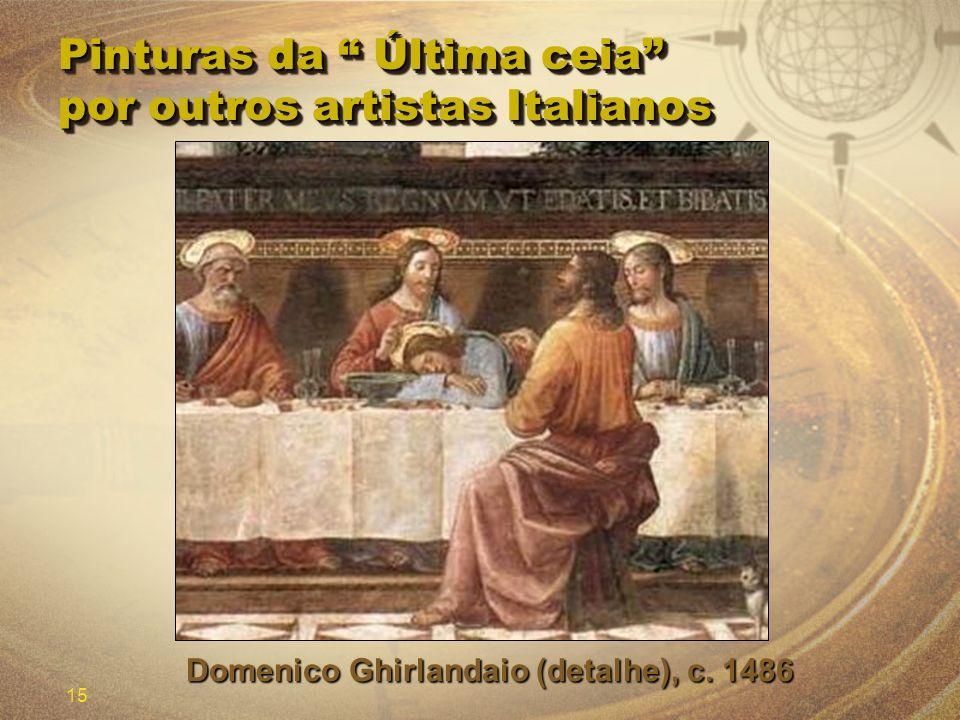 15 Pinturas da Última ceia por outros artistas Italianos Domenico Ghirlandaio (detalhe), c. 1486