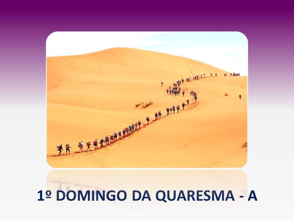 1º DOMINGO DA QUARESMA - A
