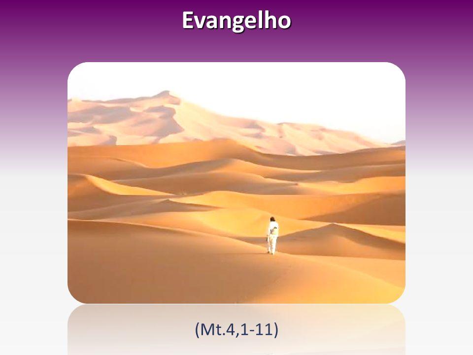 Evangelho (Mt.4,1-11)