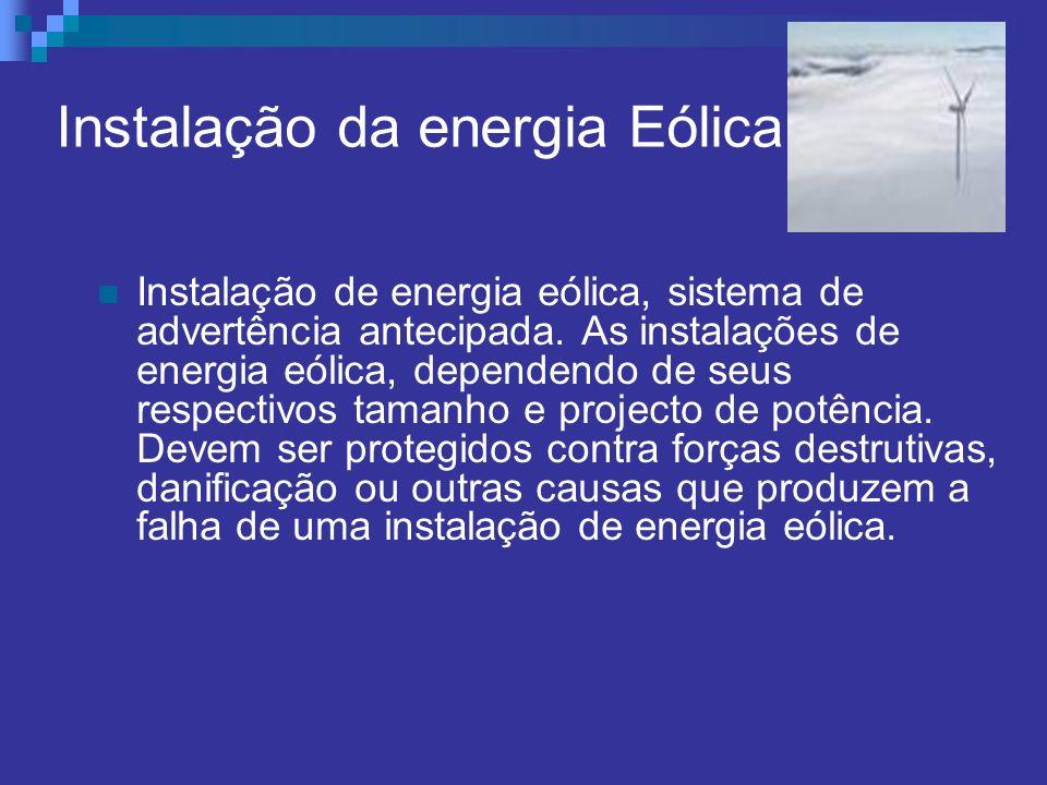 Instalação da energia Eólica Instalação de energia eólica, sistema de advertência antecipada. As instalações de energia eólica, dependendo de seus res