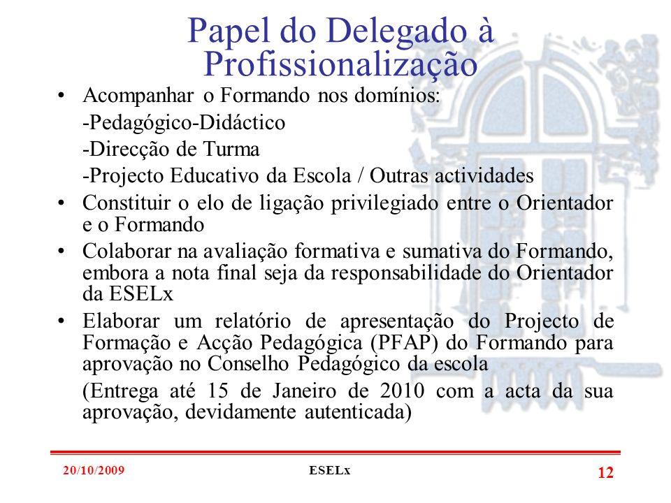 20/10/2009ESELx 11 Modelo da Profissionalização - 2º Ano -Avaliação do Formando- O relatório final de avaliação deverá ser submetido à aprovação do Co