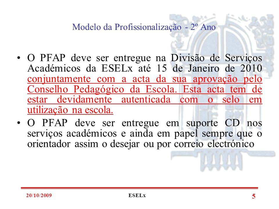 20/10/2009ESELx 4 Classificação Profissional (CP) CCE + CPFAP CA + 2 CP = 2 CA – Classificação Académica CCE – Classificação das Ciências de Educação