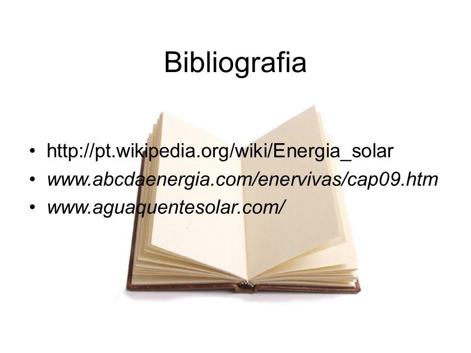 http://pt.wikipedia.org/wiki/Energia_solar www.abcdaenergia.com/enervivas/cap09.htm www.aguaquentesolar.com/ Bibliografia