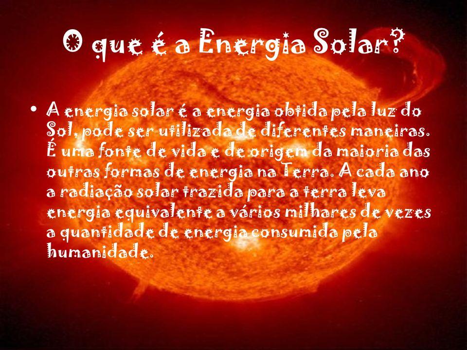 O que é a Energia Solar? A energia solar é a energia obtida pela luz do Sol, pode ser utilizada de diferentes maneiras. É uma fonte de vida e de orige