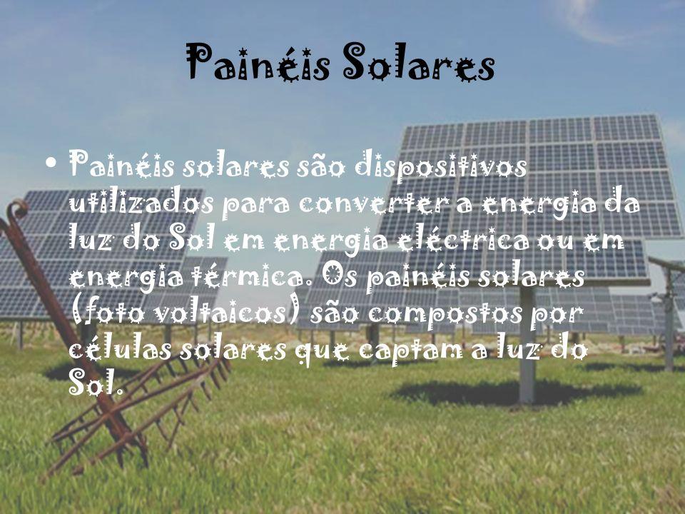 Painéis Solares Painéis solares são dispositivos utilizados para converter a energia da luz do Sol em energia eléctrica ou em energia térmica. Os pain