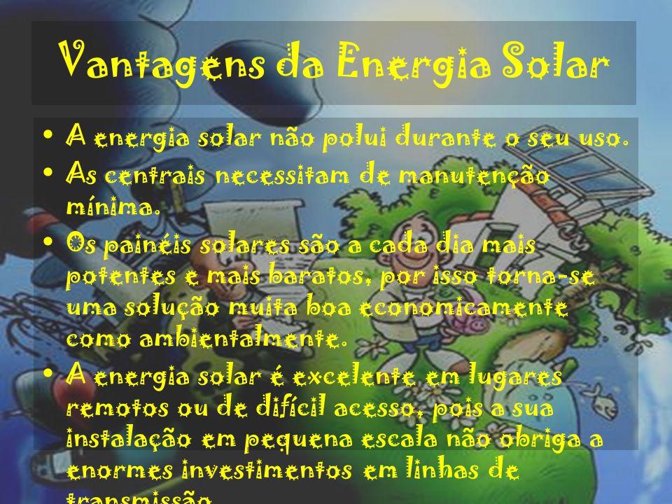Vantagens da Energia Solar A energia solar não polui durante o seu uso. As centrais necessitam de manutenção mínima. Os painéis solares são a cada dia