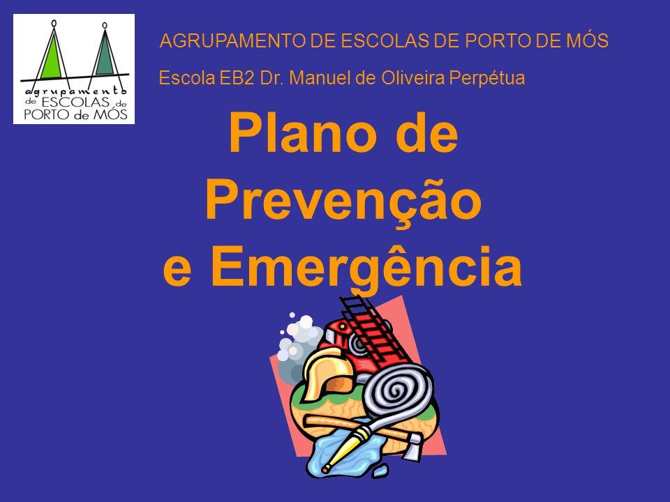 Plano de Prevenção e Emergência Escola EB2 Dr. Manuel de Oliveira Perpétua AGRUPAMENTO DE ESCOLAS DE PORTO DE MÓS