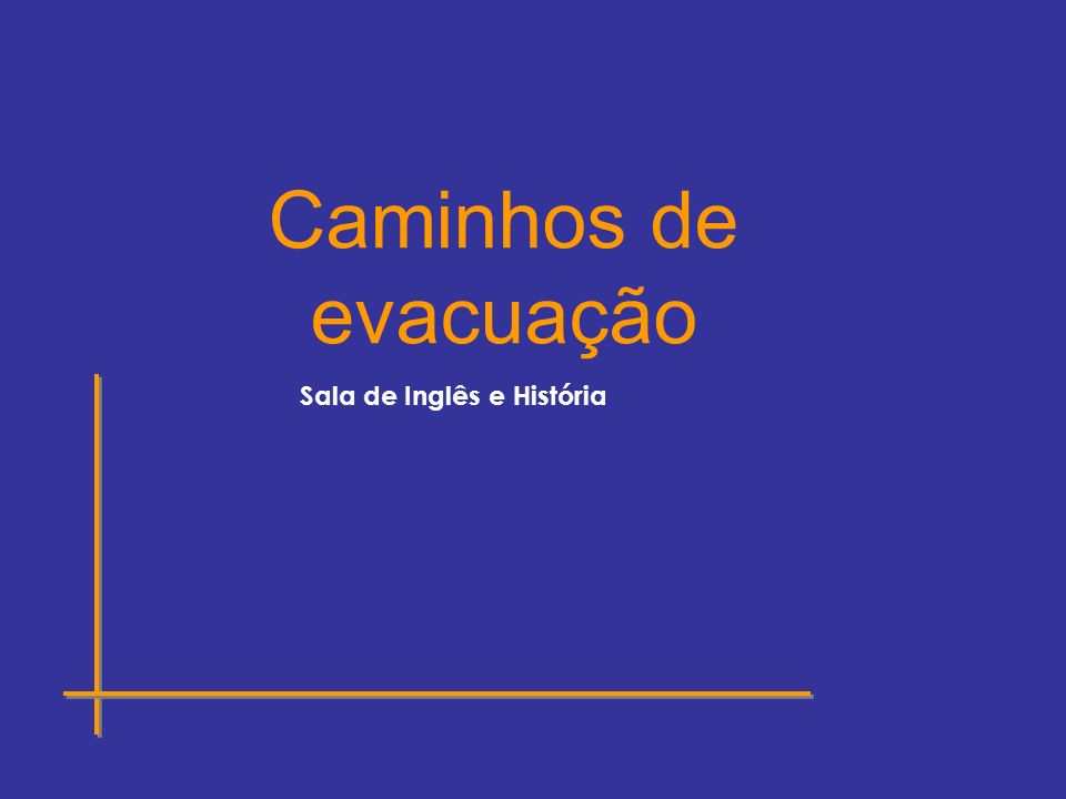 Sala de Inglês e História Caminhos de evacuação