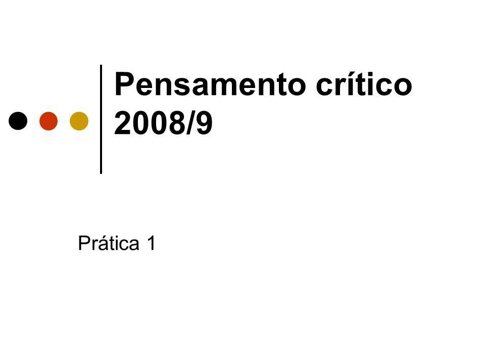 Pensamento crítico 2008/9 Prática 1