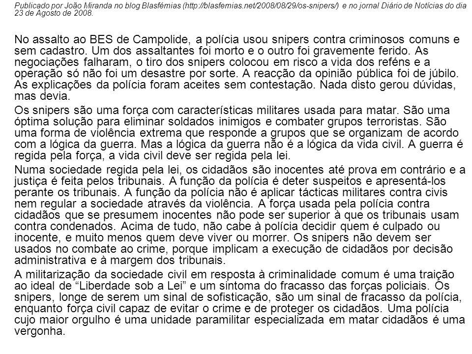 Publicado por João Miranda no blog Blasfémias (http://blasfemias.net/2008/08/29/os-snipers/) e no jornal Diário de Notícias do dia 23 de Agosto de 200