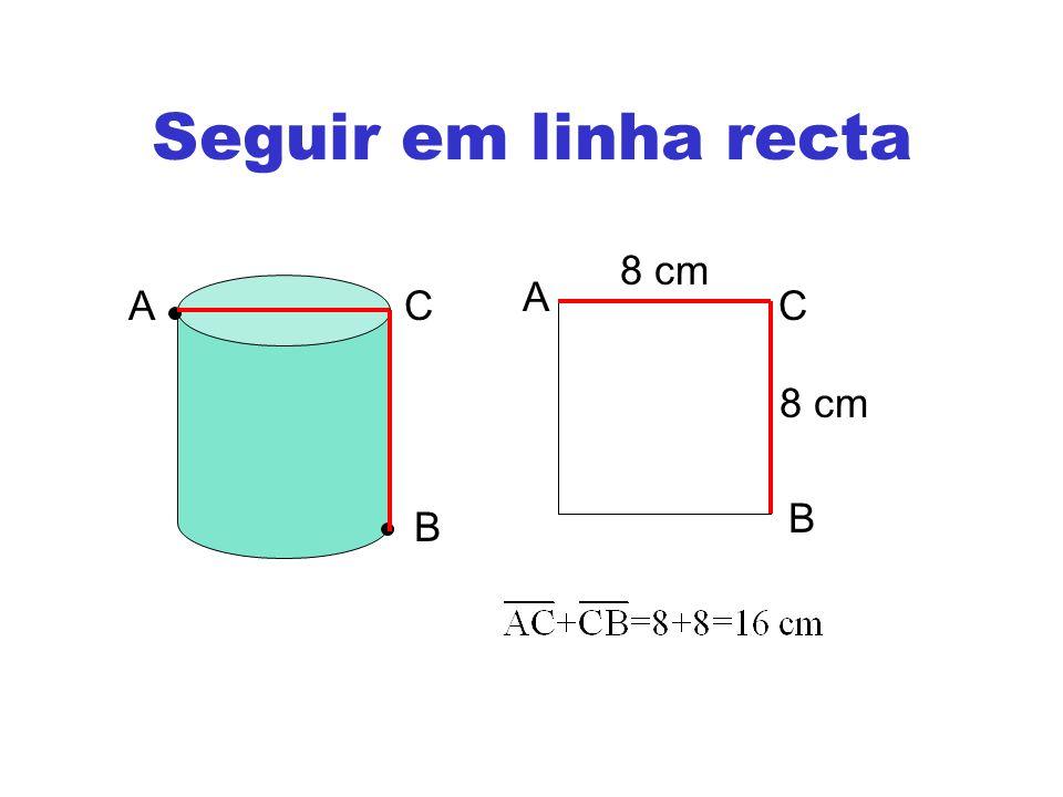 Seguir em linha recta A B C A B C 8 cm