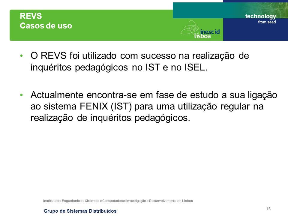 Instituto de Engenharia de Sistemas e Computadores Investigação e Desenvolvimento em Lisboa technology from seed Grupo de Sistemas Distribuídos 16 REV