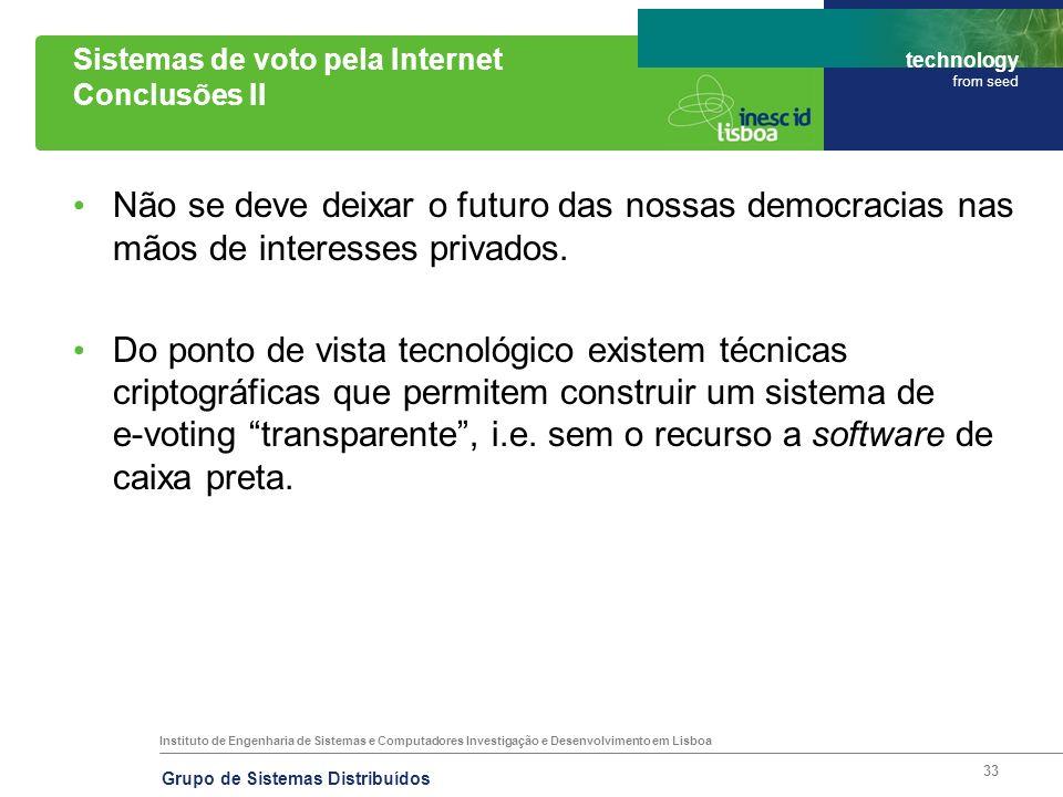 Instituto de Engenharia de Sistemas e Computadores Investigação e Desenvolvimento em Lisboa technology from seed Grupo de Sistemas Distribuídos 33 Sis