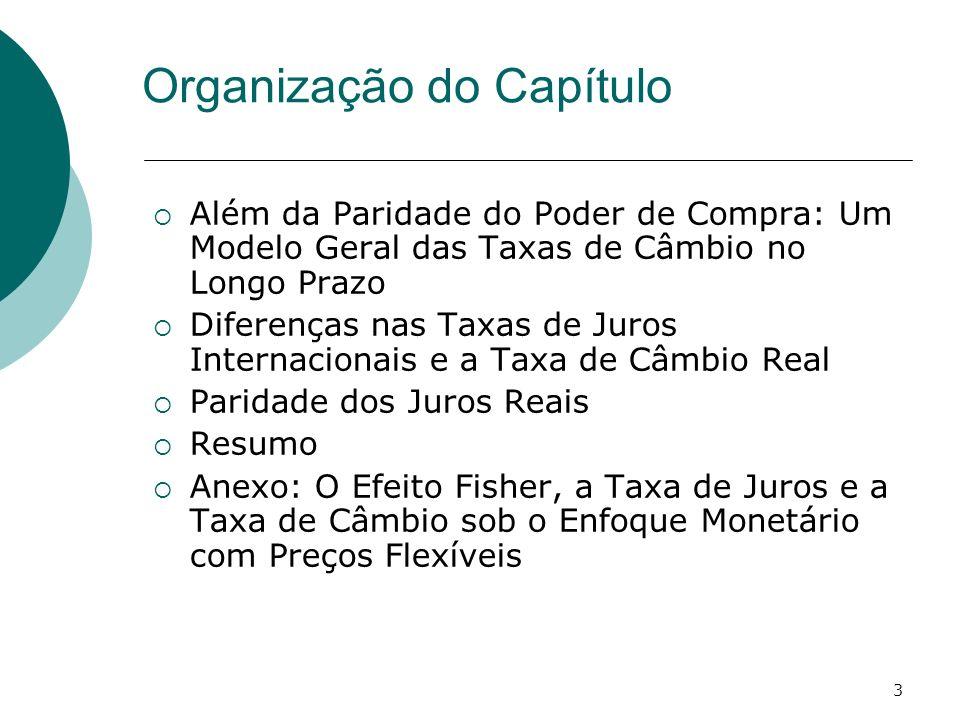 3 Além da Paridade do Poder de Compra: Um Modelo Geral das Taxas de Câmbio no Longo Prazo Diferenças nas Taxas de Juros Internacionais e a Taxa de Câm