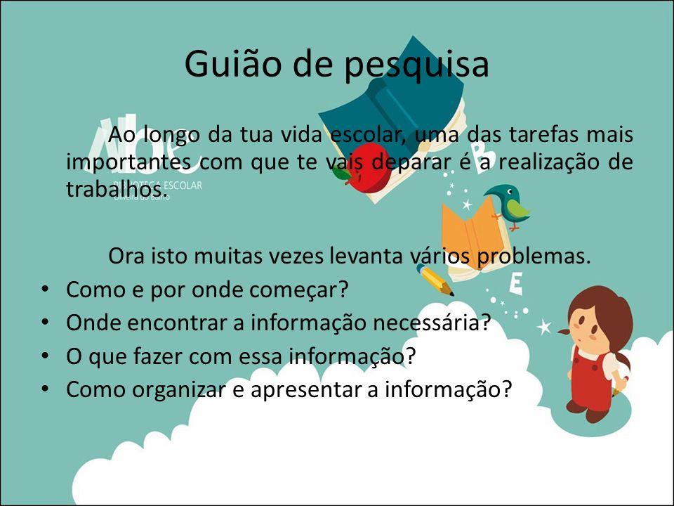 Guião de pesquisa 5ª etapa Deves organizar a informação.