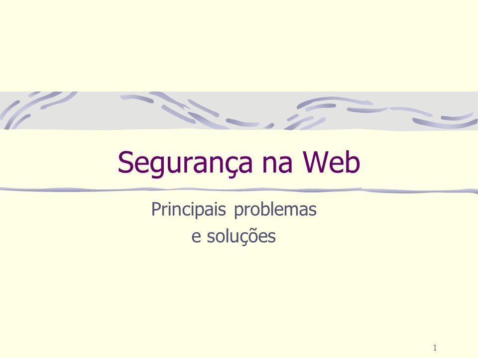 1 Segurança na Web Principais problemas e soluções