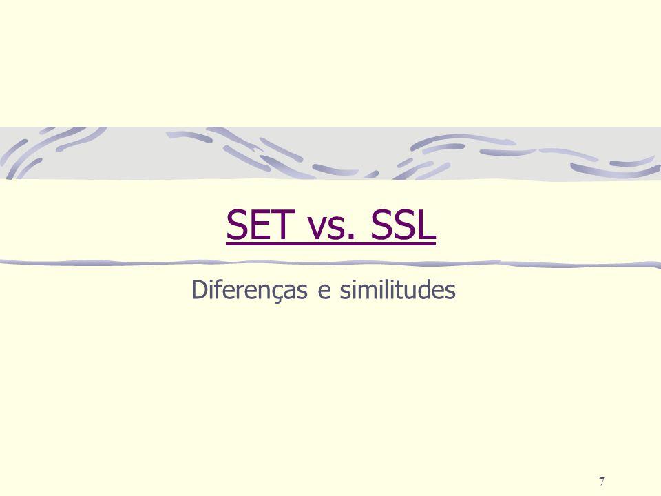 7 SET vs. SSL Diferenças e similitudes