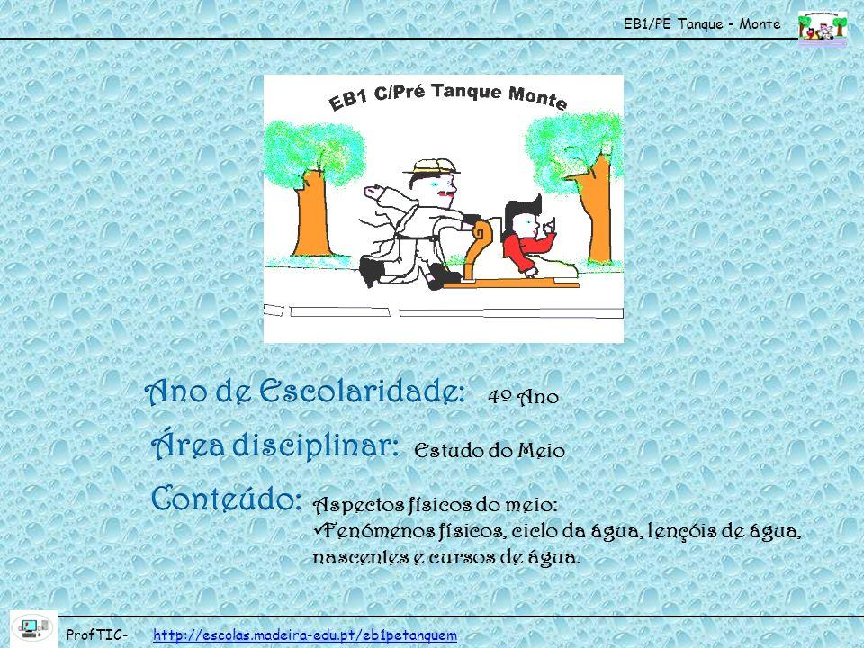 EB1/PE Tanque - Monte ProfTIC- http://escolas.madeira-edu.pt/eb1petanquemhttp://escolas.madeira-edu.pt/eb1petanquem