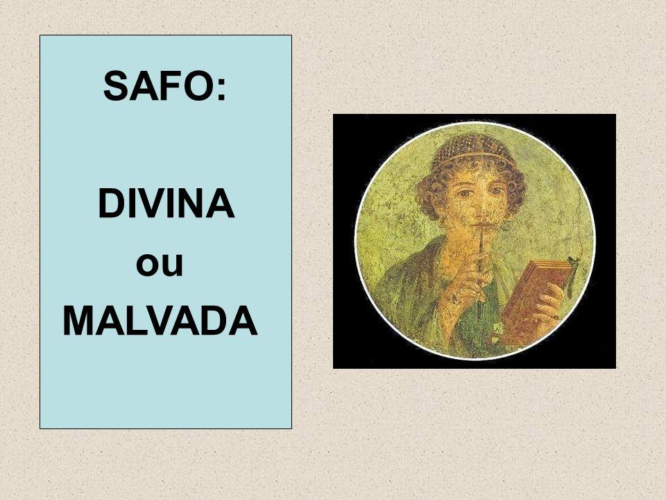 SAFO: DIVINA ou MALVADA