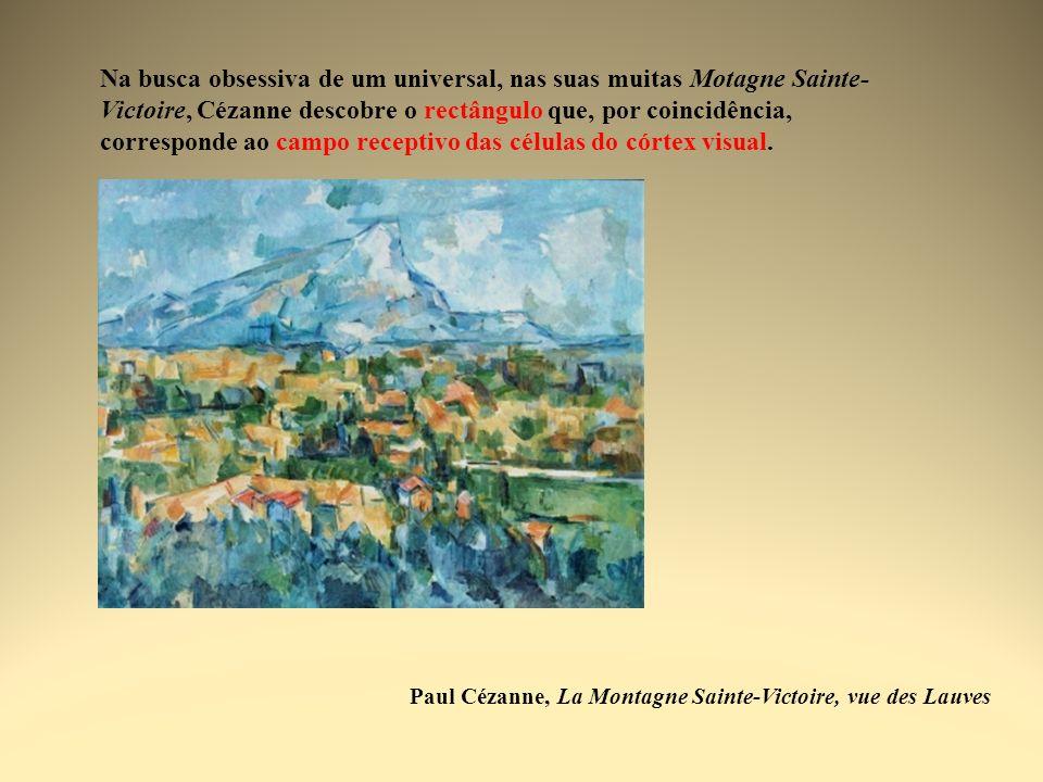 Paul Cézanne, La Montagne Sainte-Victoire, vue des Lauves Na busca obsessiva de um universal, nas suas muitas Motagne Sainte- Victoire, Cézanne descob