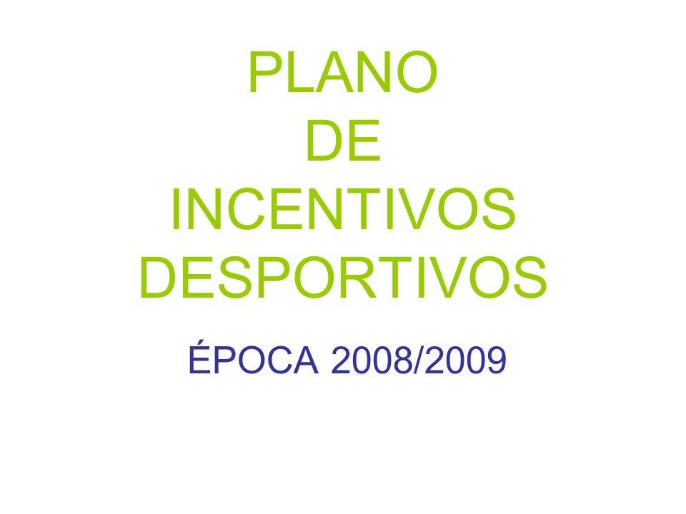PLANO DE INCENTIVOS DESPORTIVOS ÉPOCA 2008/2009