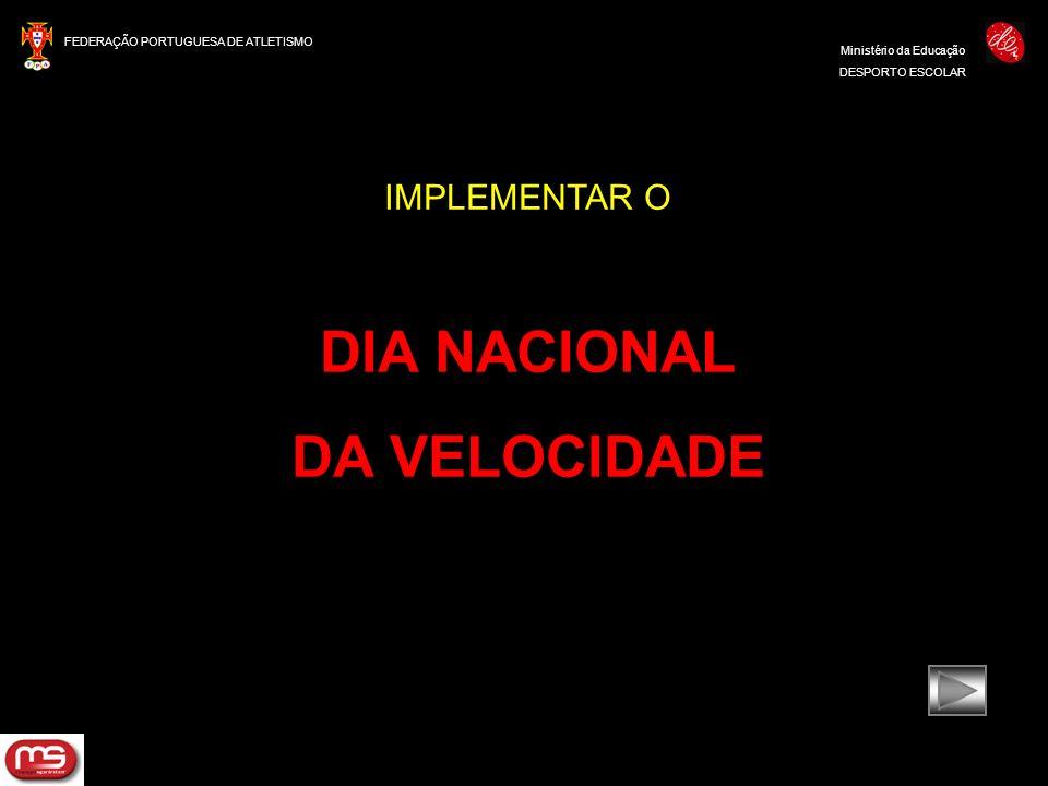 FEDERAÇÃO PORTUGUESA DE ATLETISMO Ministério da Educação DESPORTO ESCOLAR Fase CE.