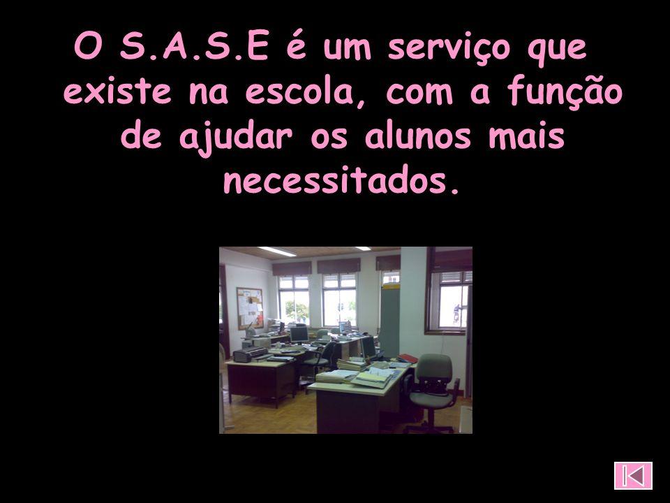 O S.A.S.E é um serviço que existe na escola, com a função de ajudar os alunos mais necessitados.