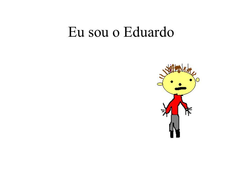 Eu sou o Eduardo