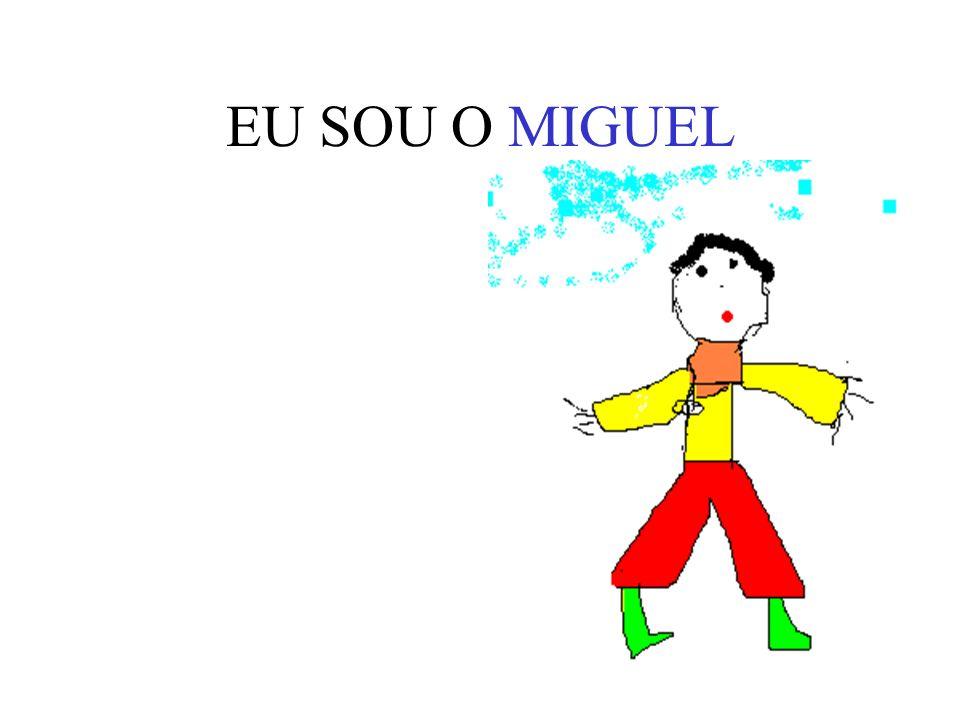 EU SOU O MIGUEL