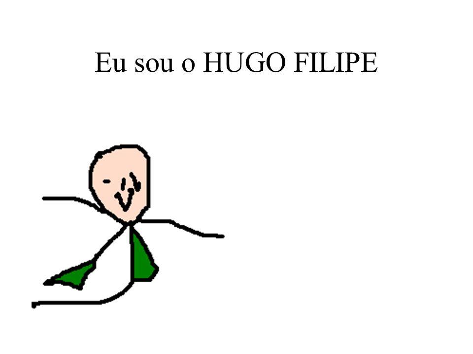 Eu sou o HUGO FILIPE
