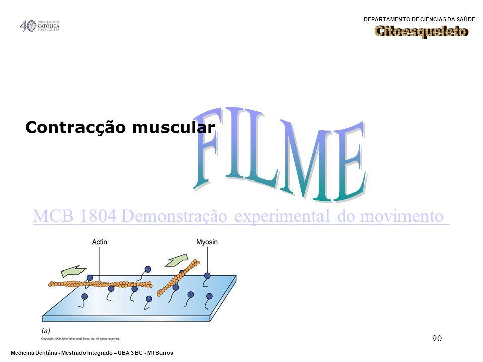 DEPARTAMENTO DE CIÊNCIAS DA SAÚDE Medicina Dentária - Mestrado Integrado – UBA 3 BC - MTBarros 90 MCB 1804 Demonstração experimental do movimento Cont