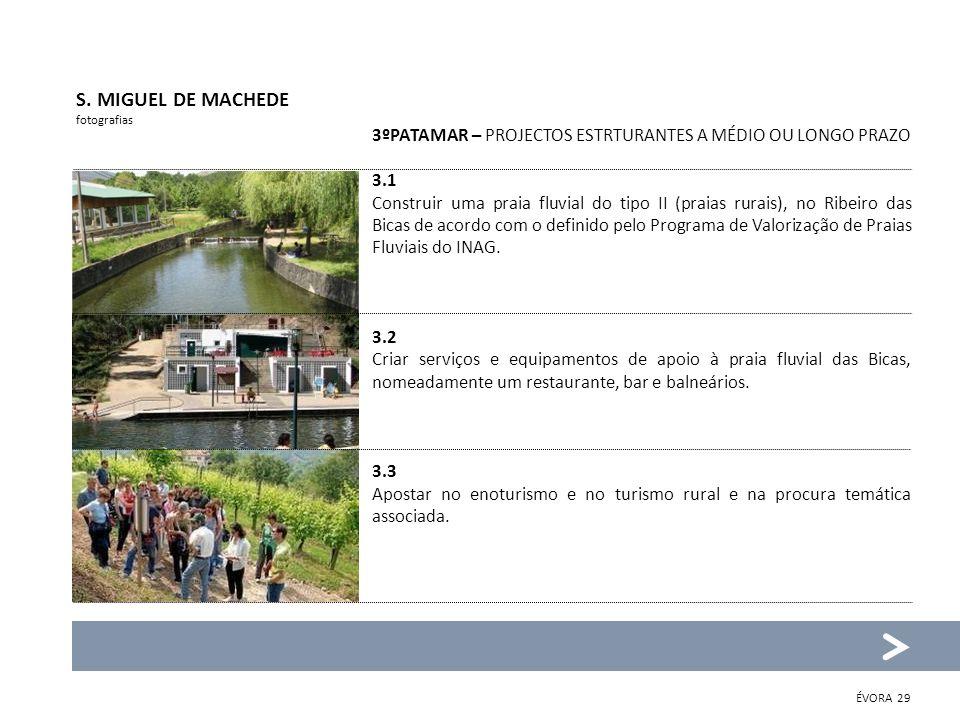 3ºPATAMAR – PROJECTOS ESTRTURANTES A MÉDIO OU LONGO PRAZO 3.1 Construir uma praia fluvial do tipo II (praias rurais), no Ribeiro das Bicas de acordo c