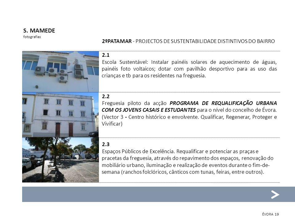 2ºPATAMAR - PROJECTOS DE SUSTENTABILIDADE DISTINTIVOS DO BAIRRO 2.4 Dar visibilidade a projectos de boas práticas e de sustentabilidade.
