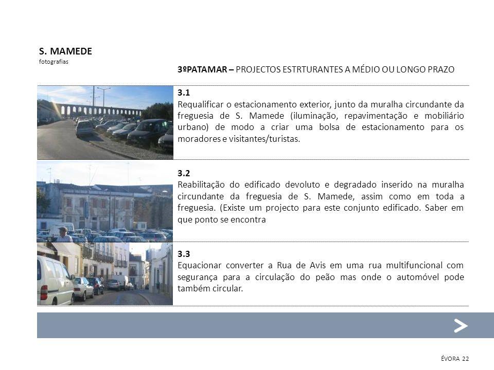 3ºPATAMAR – PROJECTOS ESTRTURANTES A MÉDIO OU LONGO PRAZO 3.1 Requalificar o estacionamento exterior, junto da muralha circundante da freguesia de S.