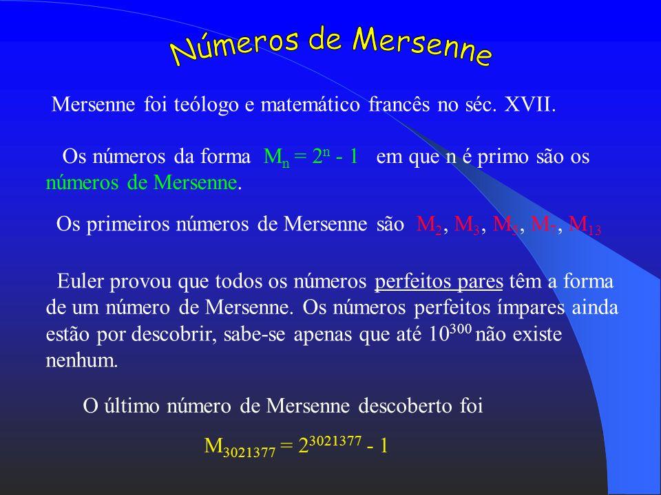 Dois naturais dizem-se primos gémeos se forem primos e a sua diferença for igual a 2. Exemplo: 11 e 13, 17 e 19, 269 e 271 Chama-se número perfeito a