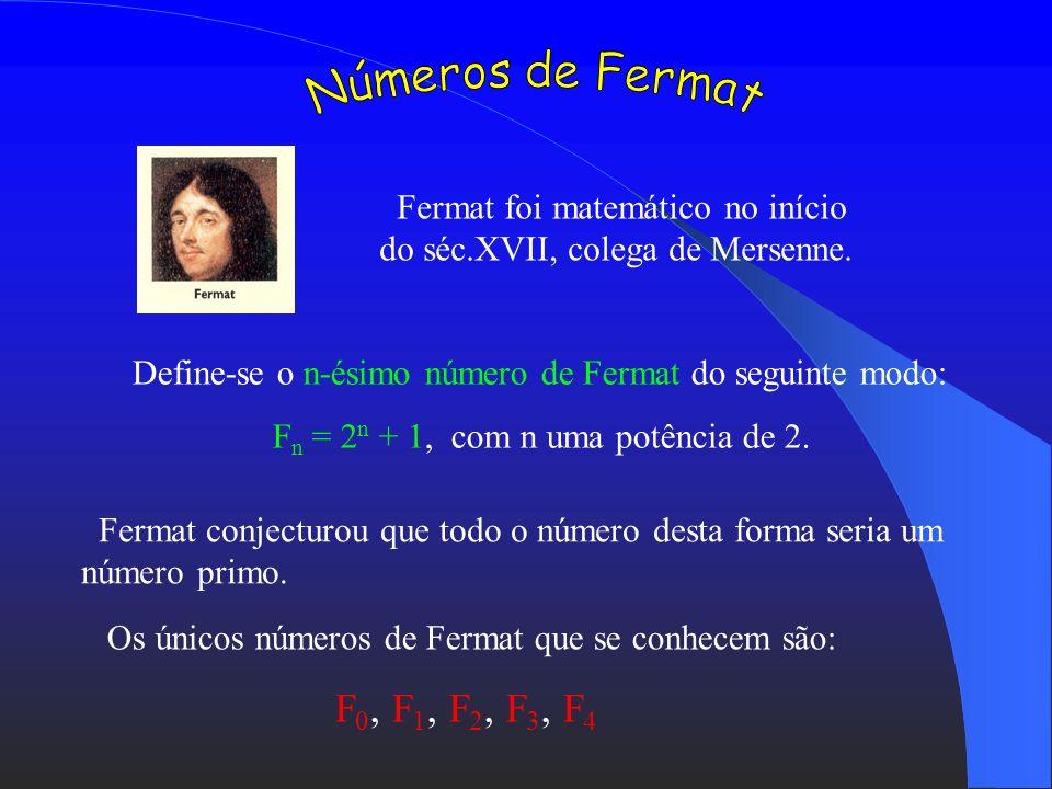 Os números da forma M n = 2 n - 1 em que n é primo são os números de Mersenne. O último número de Mersenne descoberto foi M 3021377 = 2 3021377 - 1 Os