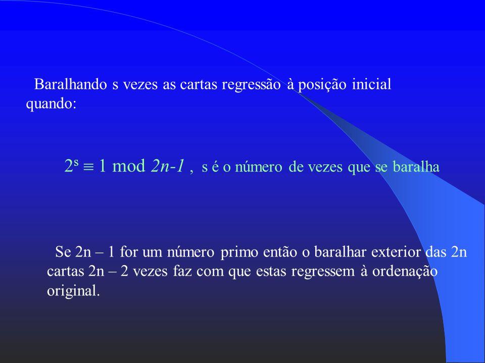 Exemplo: Consideremos um baralho de 52 cartas (2n cartas). Dividimos então o baralho em duas partes iguais, isto é, 26 cartas cada um (n cartas). Bara