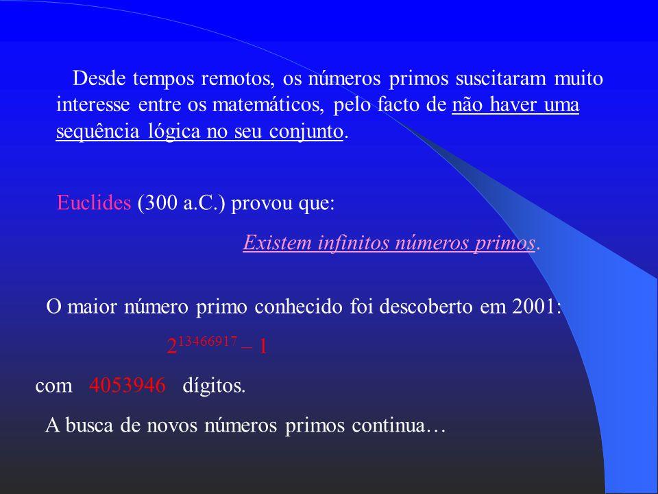 Um número natural diz-se primo se tiver como divisores apenas a unidade e ele próprio. Exemplos: 2, 3, 5, 7, 11,... O natural 1 não é primo nem compos