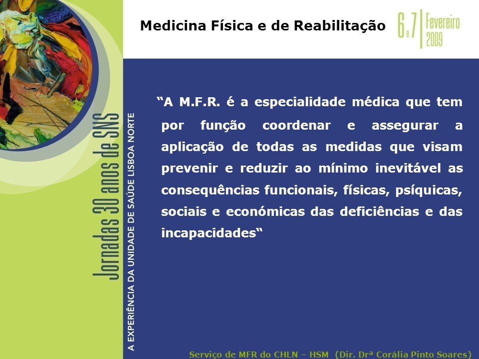 A M.F.R. é a especialidade médica que tem por função coordenar e assegurar a aplicação de todas as medidas que visam prevenir e reduzir ao mínimo inev