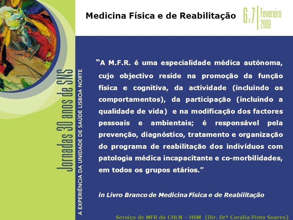 A M.F.R. é uma especialidade médica autónoma, cujo objectivo reside na promoção da função física e cognitiva, da actividade (incluindo os comportament