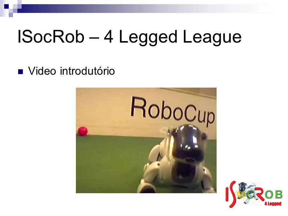 ISocRob – 4 Legged League Video introdutório