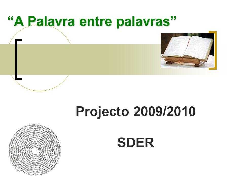 A Palavra entre palavras Projecto 2009/2010 SDER