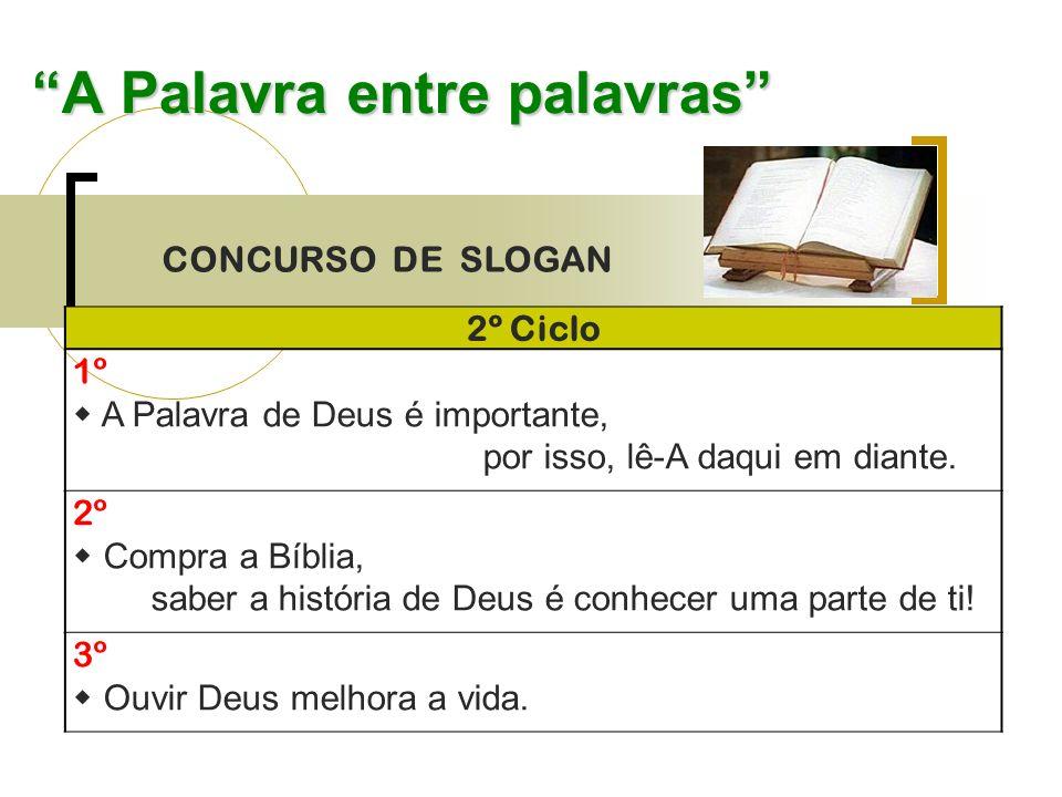 A Palavra entre palavras 2º Ciclo 1º A Palavra de Deus é importante, por isso, lê-A daqui em diante.